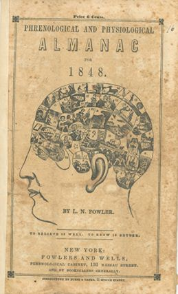 Phrenological and Physiological Almanac for 1848 [cover-title]. LORENZO NILES FOWLER.