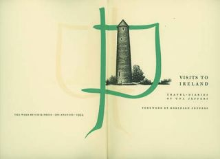 Visits to Ireland: Travel-Diaries of . . . Foreword by Robinson Jeffers. WOMEN TRAVELERS, Una...