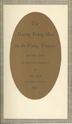 The Daring Young Man on the Flying Trapeze and Other Stories. WILLIAM SAROYAN.