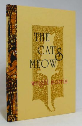 The Cat's Meow. WRIGHT MORRIS.