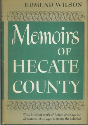 Memoirs of Hecate County. EDMUND WILSON.
