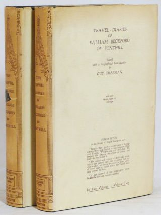 The Travel-Diaries of . . . Edited with a Memoir and Notes by Guy Chapman. WILLIAM BECKFORD.