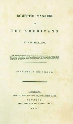 Domestic Manners of the Americans . . . Complete in One Volume. FRANCES TROLLOPE
