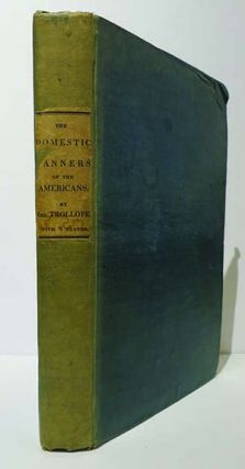 Domestic Manners of the Americans . . . Complete in One Volume.