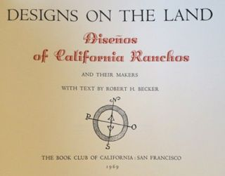 Designs on the Land: Diseños of California Ranchos and Their Makers. ROBERT BECKER.