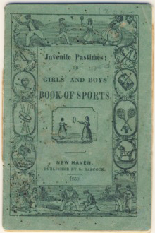 Juvenile Pastimes; or, Girls' and Boys' Book of Sports. BASEBALL, Attributed Author Babcock Sidney.