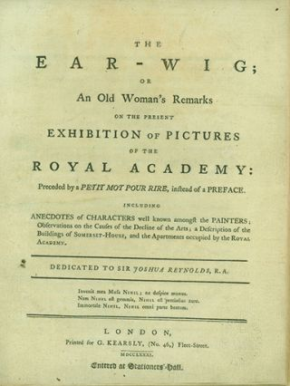 The Earwig; or An Old Woman's Remarks on the Present Exhibition of Pictures of the Royal Academy: Preceded by a Petit Mot Pour Rire, instead of a Preface . . .