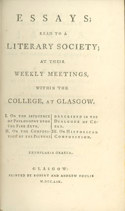 Essays; Read to a Literary Society; At Their Weekly Meetings, within the College, at Glasgow . . .