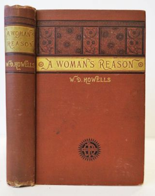 A Woman's Reason: A Novel. WILLIAM DEAN HOWELLS.