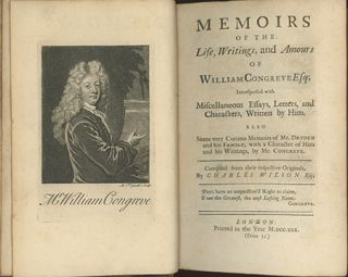 Memoirs of the Life, Writings, and Amours of William Congreve, Esq; Interspersed with Miscellaneous Essays, Letters and Characters, Written by Him. Also, Some very Curious Memoirs of Dr. Dryden and his Family, with a Character of Him and his Writings, by Mr. Congreve. Compiled from their Respective Originals by Charles Wilson Esq. [pseud]. JOHN OLDMIXON, ATTRIBUTED TO.