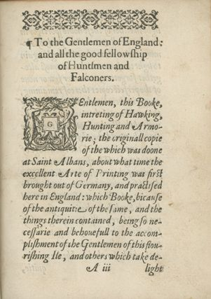 The Gentlemans Academie. Or, The Booke of S. Albans: Containing Three Most Exact and Excellent Bookes: The First of Hawking, The Second of All the Proper Termes of Hunting, and the Last of Armorie: All Compiled by Juliana Barnes . . . And now reduced to a better method by G.M.