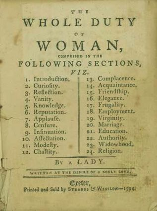 The Whole Duty of Woman . . . By a Lady. Written at the Desire of a Noble Lord. WILLIAM KENRICK