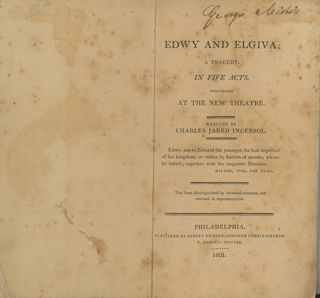 Edwy and Elgiva; A Tragedy, in Five Acts. Performed at the New Theatre. CHARLES JARED INGERSOLL.