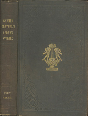 Gammer Grethel; or, German Fairy Tales and Popular Stories, from the Collection of MM. Grimm and...