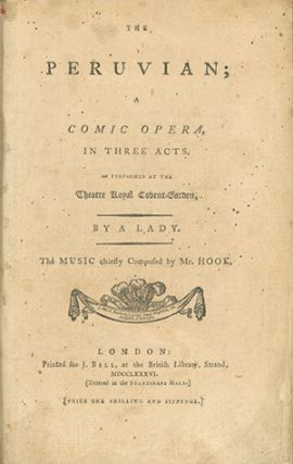 The Peruvian; A Comic Opera, in Three Acts. As Performed at the Theatre Royal Covent-Garden. By a Lady. Anonymous, ENGLISH PLAYS, THEATER.