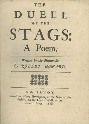 The Duell of the Stags: A Poem. Written by the Honourable . . SIR ROBERT HOWARD