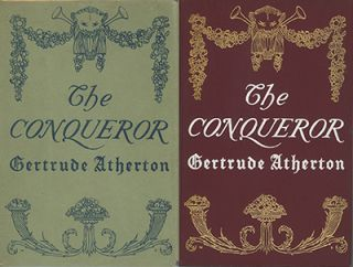 The Conqueror: Being the True and Romantic Story of Alexander Hamilton. GERTRUDE FRANKLIN ATHERTON.
