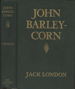 John Barleycorn . . . Illustrated by H.T. Dunn. JACK LONDON