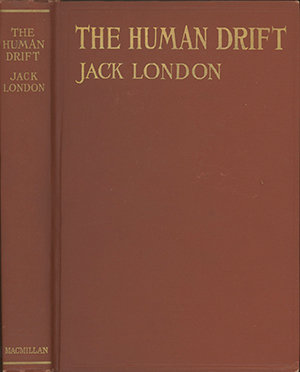 The Human Drift. JACK LONDON.