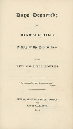 Days Departed; or, Banwell Hill: A Lay of the Severn Sea. WILLIAM LISLE BOWLES.