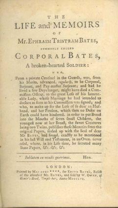 The Life and Memoirs of Mr. Ephraim Tristram Bates, Commonly Called Corporal Bates, A...