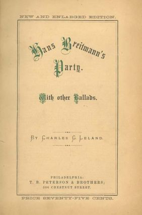 Hans Breitmann's Party. With Other Ballads . . . New and Englarged Edition. CHARLES GODFREY LELAND