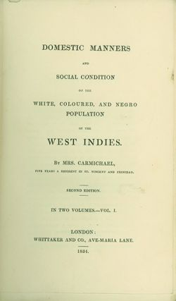 Domestic Manners and Social Condition of the White, Coloured, and Negro Population of the West...