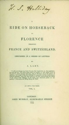 A Ride on Horseback to Florence through France and Switzerland. Described in a Series of Letters...