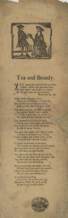 Tea and Brandy [caption title]. ENGLISH BROADSIDE BALLAD