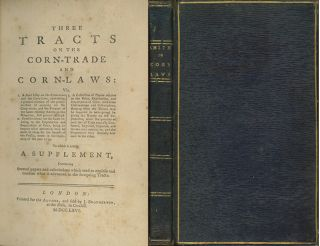 Three Tracts on the Corn-Trade and Corn-Laws . . . To Which is Added, A Supplement, Containing...