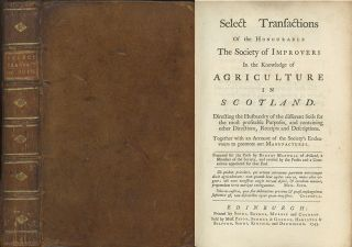 Select Transactions of the Honourable the Society of Improvers in the Knowledge of Agriculture in...
