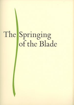 The Springing of the Blade. WILLIAM EVERSON