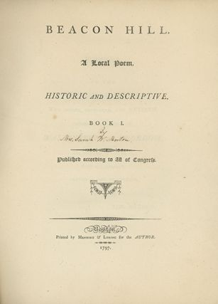 Beacon Hill. A Local Poem, Historic and Descriptive. Book I [all published]. AMERICAN POETRY,...