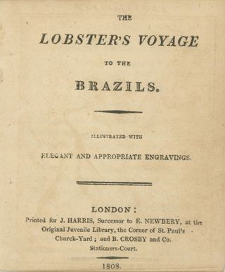 The Lobster's Voyage to the Brazils. Illustrated with Elegant and Appropriate Engravings....