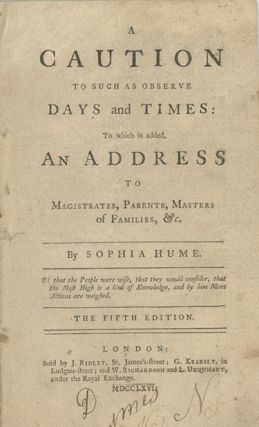 A Caution to Such as Observe Days and Times: To which is added an Address to Magistrates,...