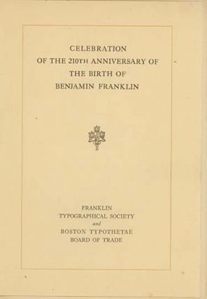 Franklin Typographical Society of Boston. A Collection of Books, Pamphlets, and Ephemera relating to the Society from shortly after its founding in 1824 to 1941.