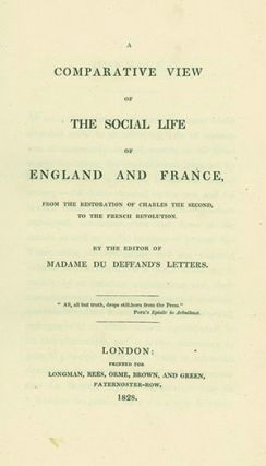 A Comparative View of the Social Life of England and France . . . By the Editor of Madame du...