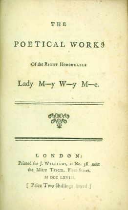 The Poetical Works of the Right Honourable Lady M--y W--y M----e. LADY MARY WORTLEY MONTAGU