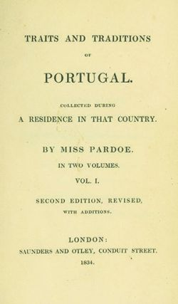 Traits and Traditions of Portugal. Collected during a Residence in that Country . . . Second...