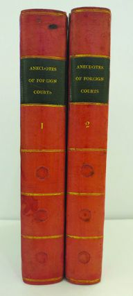 """Private Anecdotes of Foreign Courts, by the Author of """"Memoirs of the Princesse de Lamballe."""""""