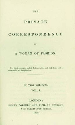 The Private Correspondence of a Woman of Fashion. HARRIET PIGOTT