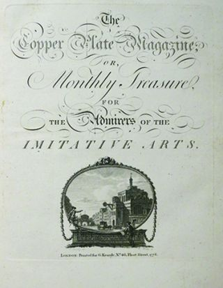 The Copper Plate Magazine; or, Monthly Treasure for the Admirers of the Imitative Arts. ENGLISH...