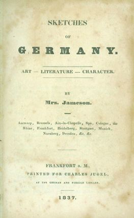 Sketches of Germany. Art - Literature - Character. ANNA BROWNELL JAMESON