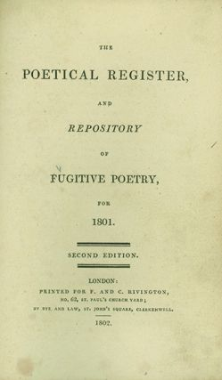 The Poetical Register and Repository of Fugitive Poetry, for 1801-1805. ENGLISH POETRY, Richard...
