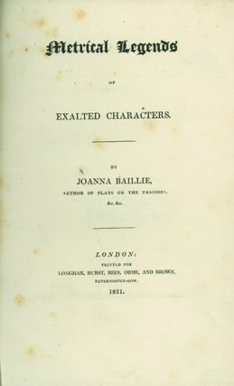 Metrical Legends of Exalted Characters. JOANNA BAILLIE