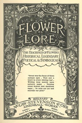 A Collection of more than 100 Language of Flowers titles published between 1655 and 1897, with one manuscript and one ephemeral item.
