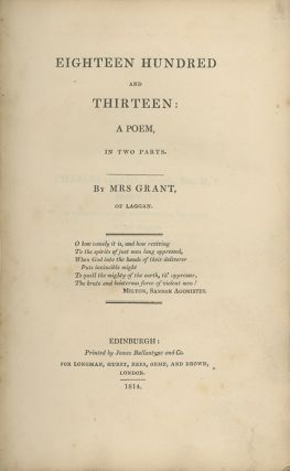 A collection of eleven first and later editions, and one holograph letter by Anne Grant (1755-1838), the Scottish poet, memoirist and prolific correspondent.